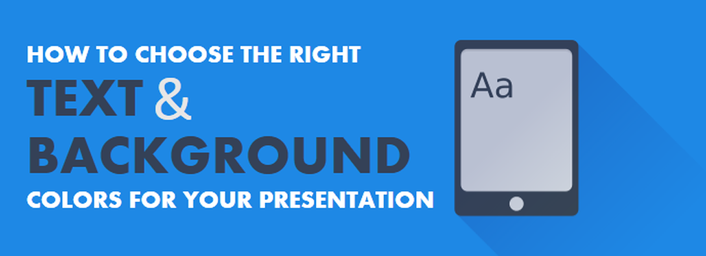 How to Choose the Right Text and Background Colors for your Presentation