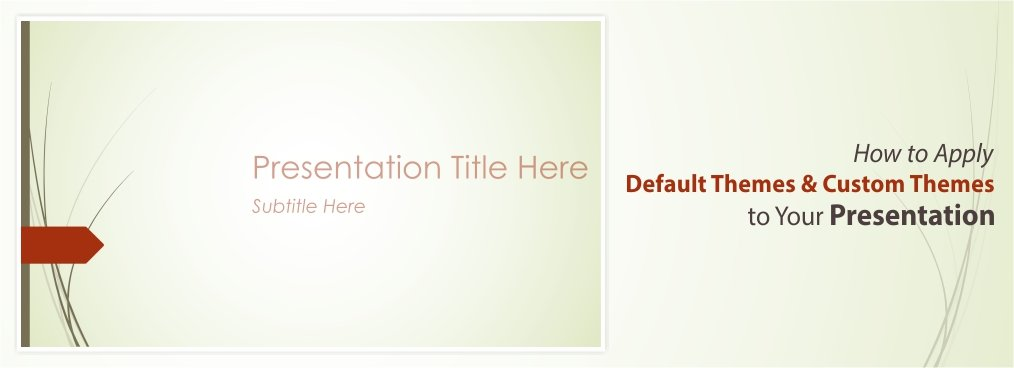 How to Apply Default Themes and Custom Themes to Your Presentation [PowerPoint Tutorial Chapter 2]