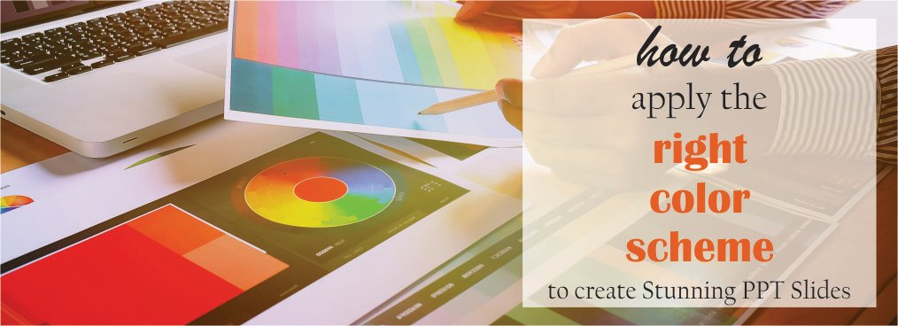 How To Apply The Right Color Scheme To Create Stunning PPT Slides
