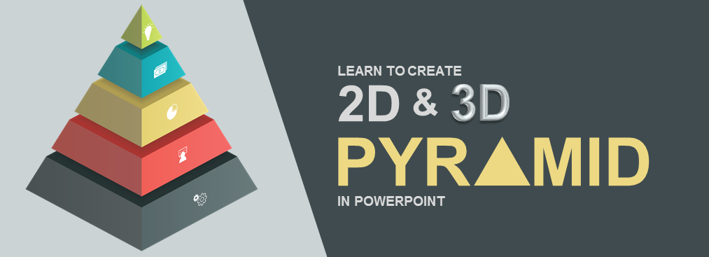 Learn to Create Highly Modernized 2D and 3D Pyramid Diagram in PowerPoint