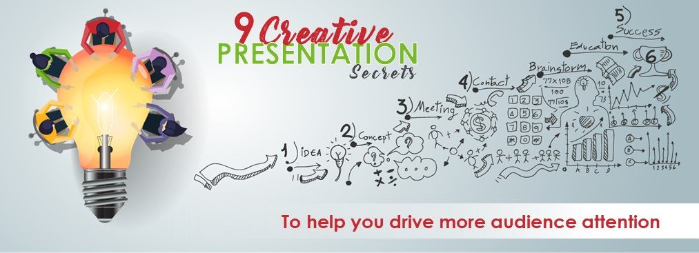 9 Creative Presentation Secrets To Help You Drive More Audience Attention