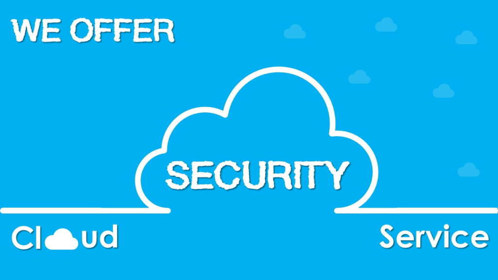 We offer Cloud Security Service