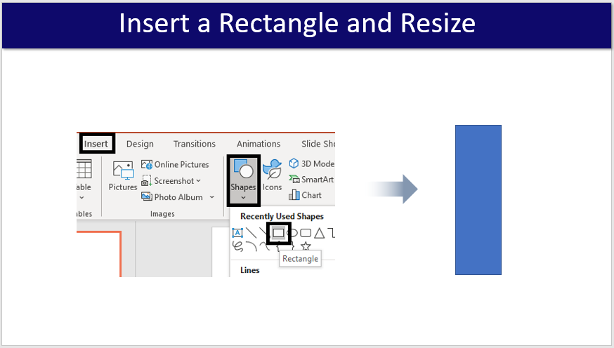 Step #1- Insert a Rectangle and Resize