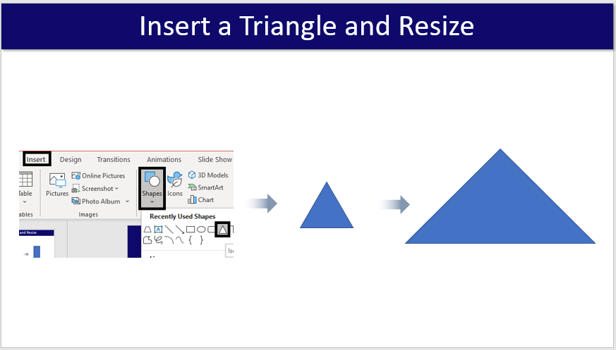 Step #4- Insert a Triangle and Resize