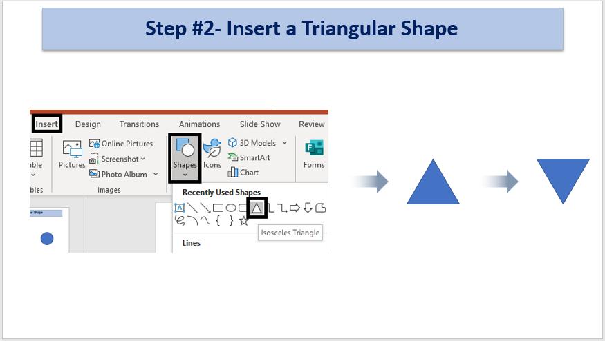 Step #2- Insert a Triangular Shape