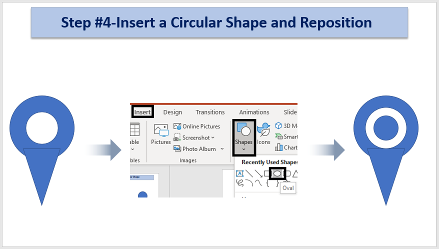 Step #4- Insert a Circular Shape and Reposition