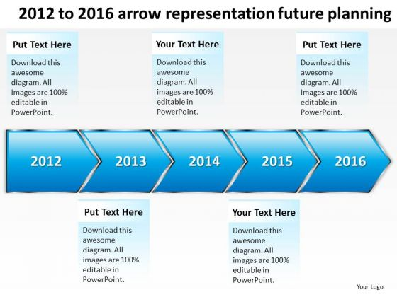 2012 To 2016 Arrow Representation Future Planning PowerPoint Templates Ppt Slides Graphics