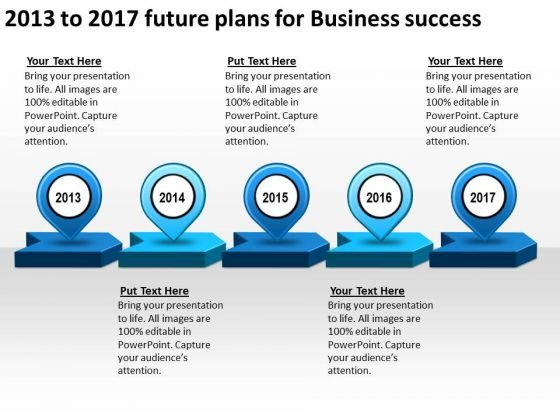 2013 To 2017 Future Plans For Business Success PowerPoint Templates Ppt Slides Graphics