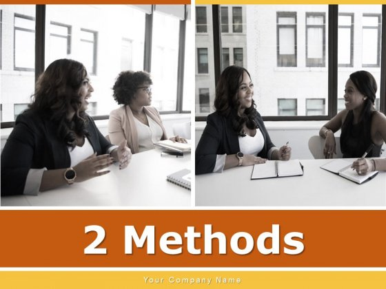 2 Methods Strategy Business Customer Ppt PowerPoint Presentation Complete Deck
