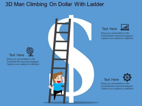 3D Man Climbing On Dollar With Ladder Powerpoint Template