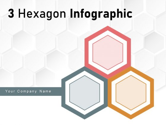 3 Hexagon Infographic Business Planning Strategy Ppt PowerPoint Presentation Complete Deck