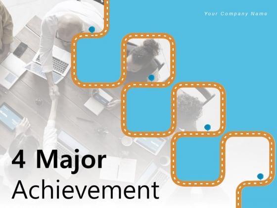 4 Major Achievement Timeline Milestones Curved Roadmap Ppt PowerPoint Presentation Complete Deck