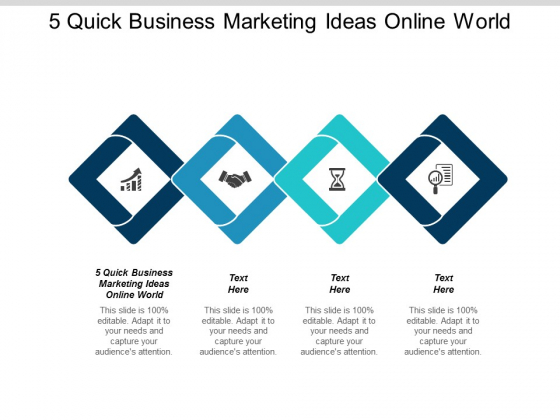 5 Quick Business Marketing Ideas Online World Ppt Powerpoint Presentation Gallery Background Designs Cpb