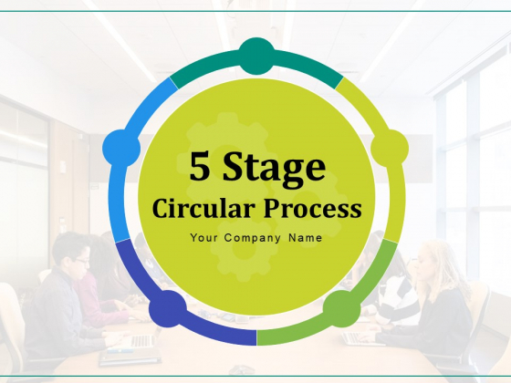 5 Stage Circular Process Management Gear Ppt PowerPoint Presentation Complete Deck