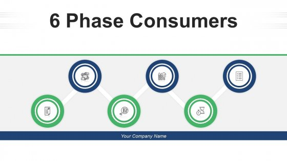 6 Phase Consumers Marketing Team Ppt PowerPoint Presentation Complete Deck