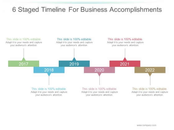6 Staged Timeline For Business Accomplishments Ppt PowerPoint Presentation Visual Aids