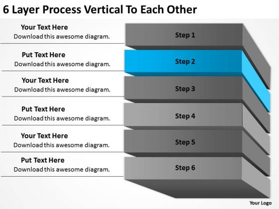 6 Layer Process Vertical To Each Other Business Plans PowerPoint Slides