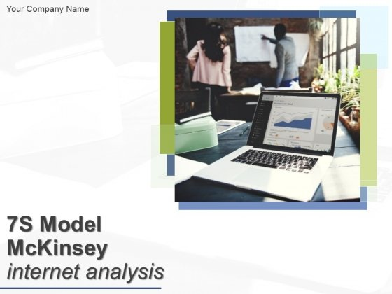 7S Model Mckinsey Interne Analyses Ppt PowerPoint Presentation Complete Deck With Slides