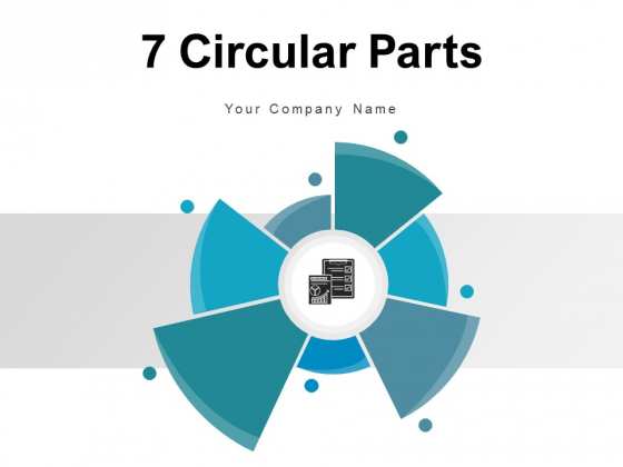 7 Circular Parts Process Marketing Ppt PowerPoint Presentation Complete Deck
