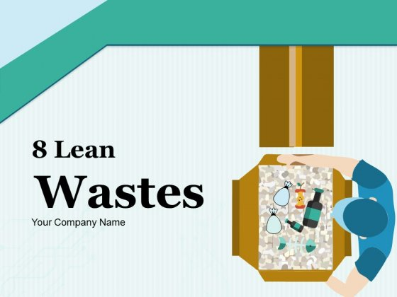 8 Lean Wastes Ppt PowerPoint Presentation Complete Deck With Slides