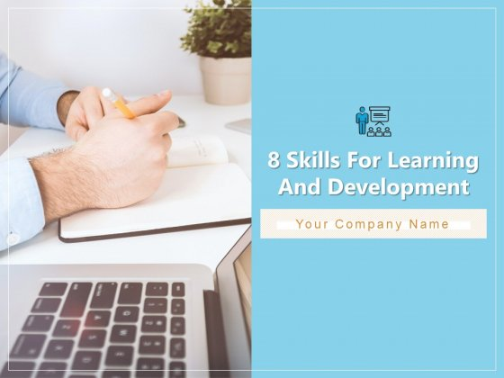 8 Skills For Learning And Development Financial Management Networking Ppt PowerPoint Presentation Complete Deck