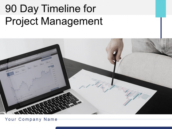 90 Day Timeline For Project Management Process Team Ppt PowerPoint Presentation Complete Deck