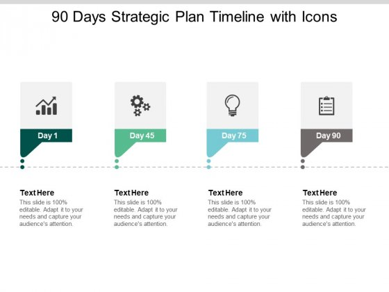 90 Days Strategic Plan Timeline With Icons Ppt PowerPoint Presentation Infographics Templates