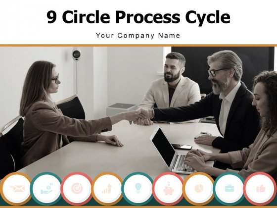 9 Circle Process Cycle Business Target Growth Ppt PowerPoint Presentation Complete Deck