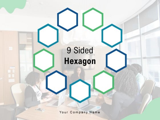 9 Sided Hexagon Management Process Ppt PowerPoint Presentation Complete Deck