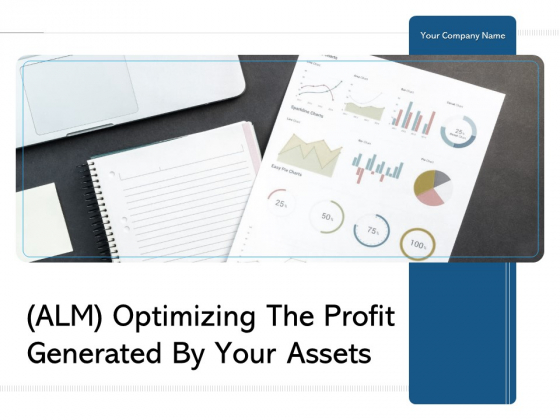 ALM Optimizing The Profit Generated By Your Assets Ppt PowerPoint Presentation Complete Deck With Slides