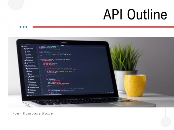 API Outline Ppt PowerPoint Presentation Complete Deck With Slides