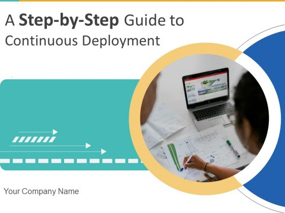 A Step By Step Guide To Continuous Deployment Ppt PowerPoint Presentation Complete Deck With Slides