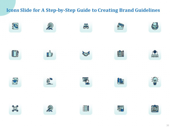 A_Step_By_Step_Guide_To_Creating_Brand_Guidelines_Ppt_PowerPoint_Presentation_Complete_Deck_With_Slides_Slide_30