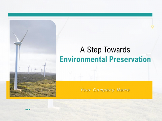 A Step Towards Environmental Preservation Ppt PowerPoint Presentation Complete Deck With Slides