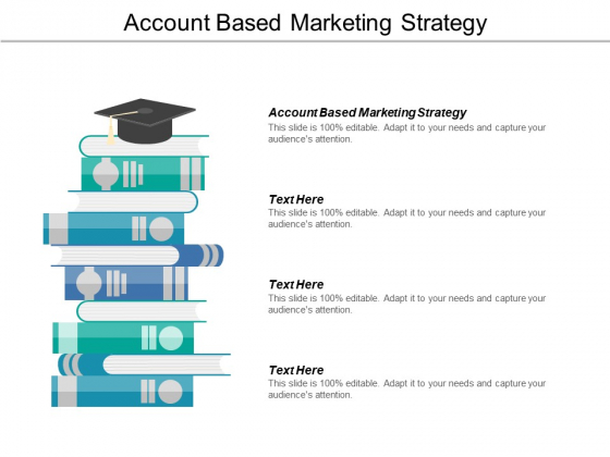 Account Based Marketing Strategy Ppt PowerPoint Presentation Infographic Template Slide Download Cpb