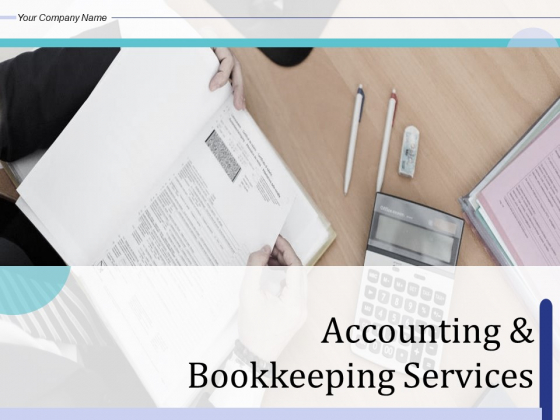 Accounting And Bookkeeping Services Ppt PowerPoint Presentation Complete Deck With Slides