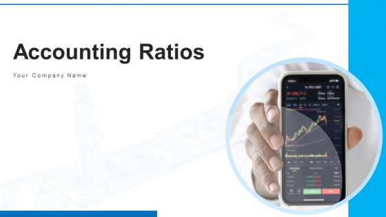 Accounting Ratios Financial Analysis Ppt PowerPoint Presentation Complete Deck With Slides