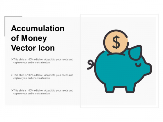 Accumulation Of Money Vector Icon Ppt PowerPoint Presentation Model Guidelines