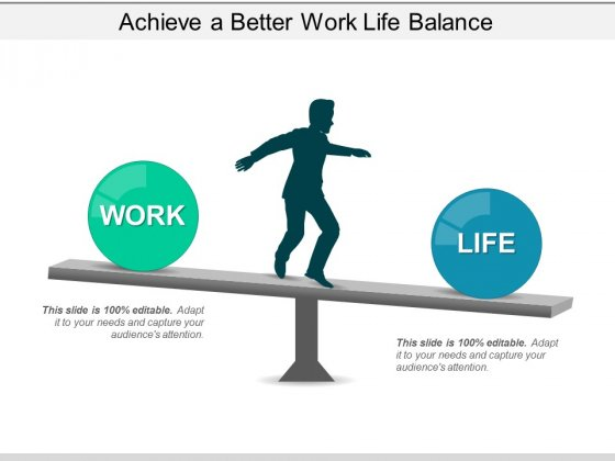 Achieve A Better Work Life Balance Ppt PowerPoint Presentation Ideas Graphics Download