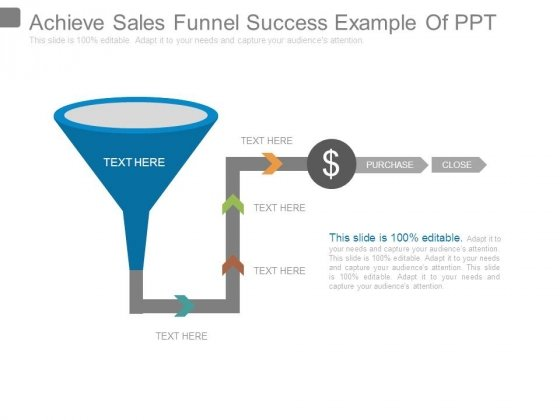 Achieve Sales Funnel Success Example Of Ppt