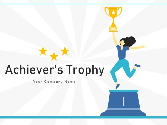 Achievers Trophy Competition Winner Ppt PowerPoint Presentation Complete Deck
