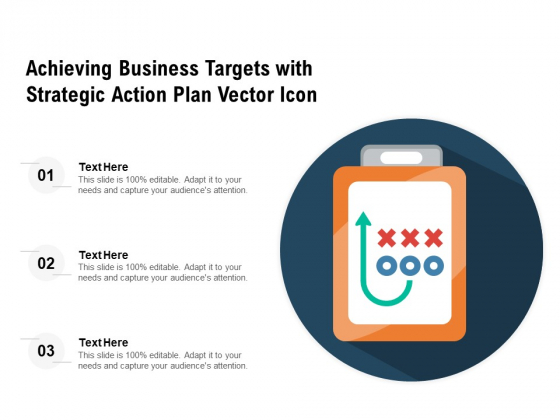 Achieving Business Targets With Strategic Action Plan Vector Icon Ppt PowerPoint Presentation Outline Graphics PDF