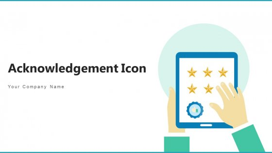 Acknowledgement Icon Excellent Organization Ppt PowerPoint Presentation Complete Deck With Slides