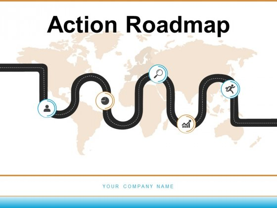 Action Roadmap Business Management Process Ppt PowerPoint Presentation Complete Deck