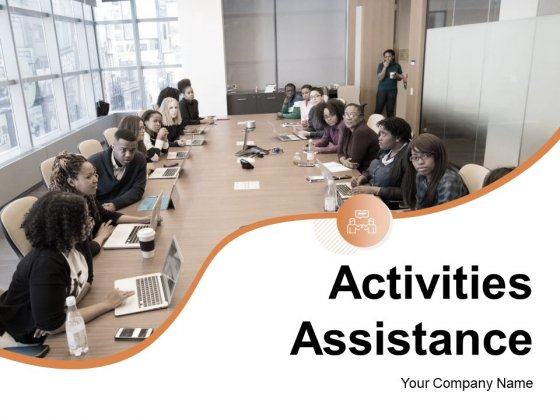 Activities Assistance Support Process Analyzing Ppt PowerPoint Presentation Complete Deck