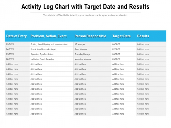 Activity_Log_Chart_With_Target_Date_And_Results_Ppt_PowerPoint_Presentation_Infographics_Ideas_PDF_Slide_1