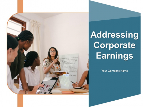 Addressing Corporate Earnings Raising Prices Customers Business Ppt PowerPoint Presentation Complete Deck