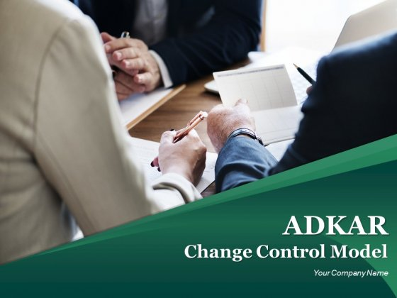 Adkar Change Control Model Ppt PowerPoint Presentation Complete Deck With Slides