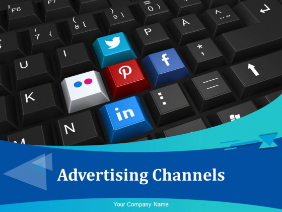 Advertising Channels Ppt PowerPoint Presentation Complete Deck With Slides