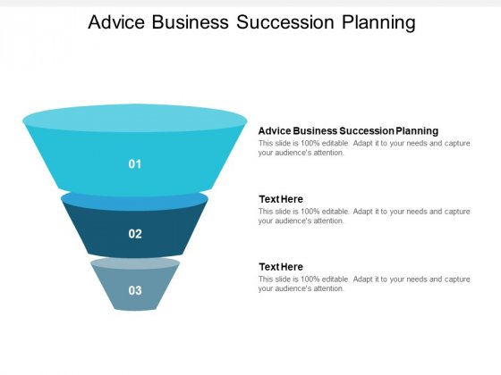 Advice Business Succession Planning Ppt PowerPoint Presentation Inspiration Portrait Cpb